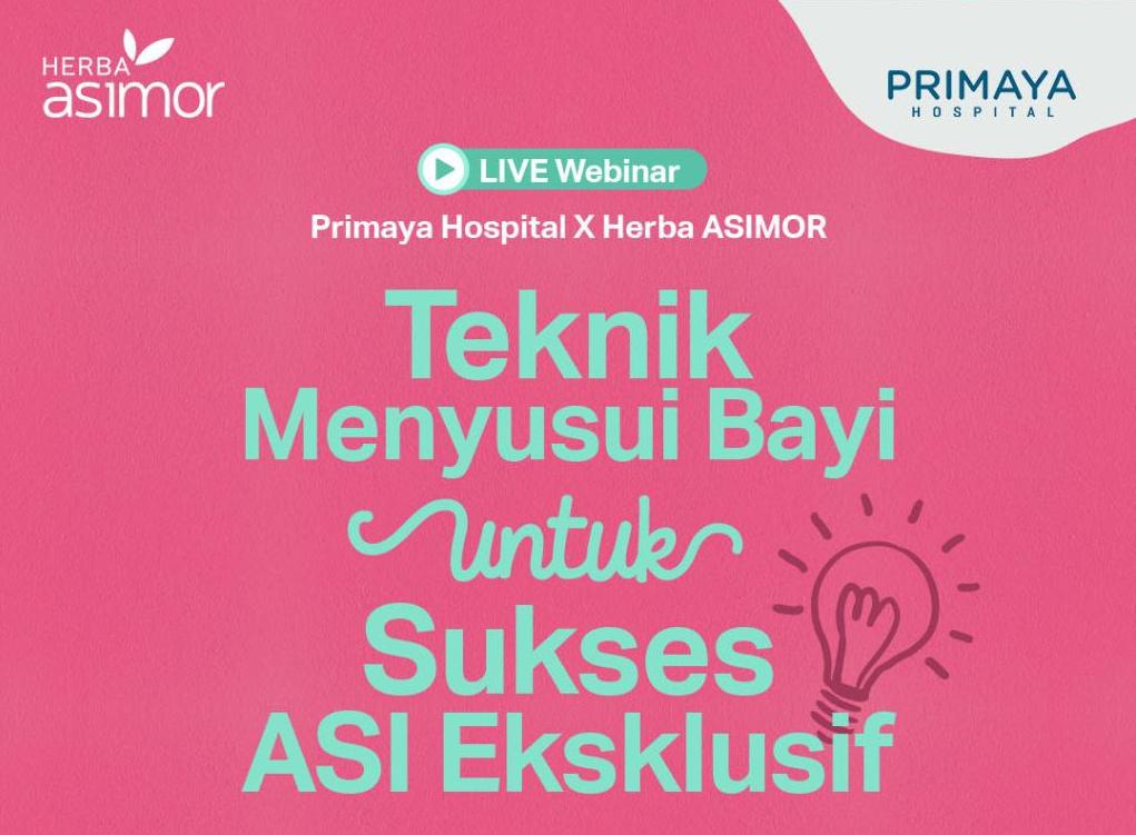 Feature Image Live webinar Primaya Hospital X Herba Asimor : Teknik Menyusui Bayi untuk Sukses ASI Eksklusif Asimor ASI Booster Pelancar ASI