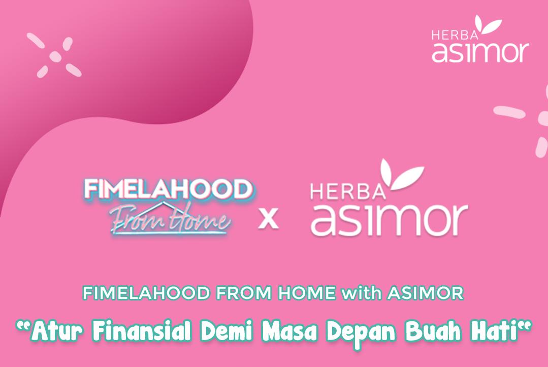 Produk Terkait FIMELAHOOD X ASIMOR: Atur Finansial Demi Masa Depan Buah Hati Asimor ASI Booster Pelancar ASI